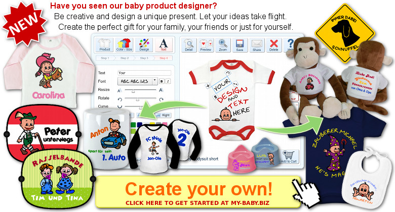 Have you seen our baby product designer? Be creative and design a unique present. Let your ideas take flight. Create the perfect gift for your family, your friends or just for yourself. Create your own! Click here to get started at MY-BABY.biz